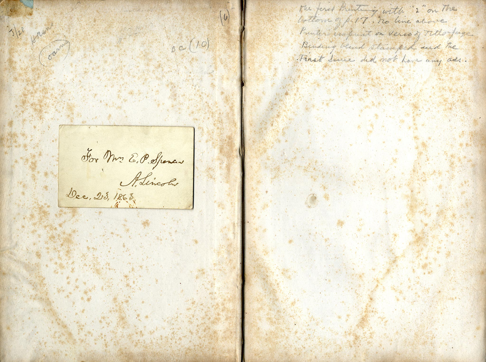 This copy of the first printing of Political Debates between Hon. Abraham Lincoln and Hon. Stephen A. Douglas (Cincinnati: Follett Foster, 1860) has an inscribed card attached to the flyleaf. Although Lincoln lost the U. S. senatorial race to incumbent Douglas in 1858, he was proud of his performance. He collected stenographic transcripts for publication as a book. The Debates sold over 30,000 copies and established Lincoln's political reputation nationally, enhancing his chances for nomination as the Republican Party's presidential candidate in 1860.